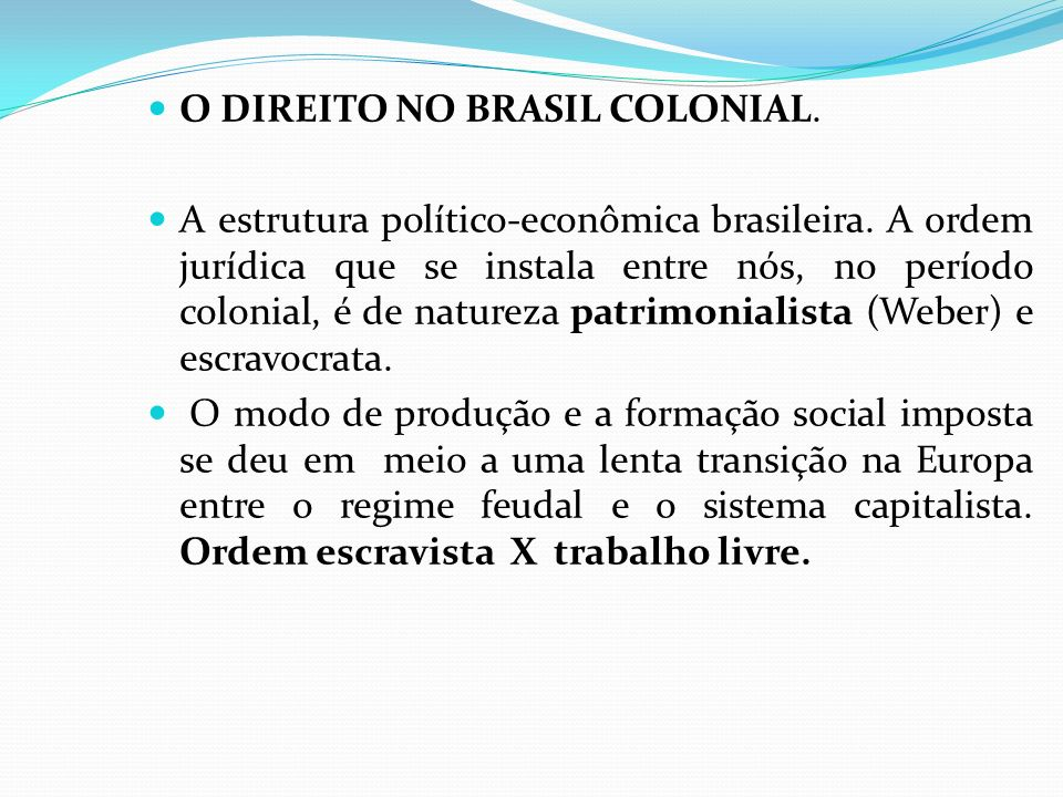 O DIREITO NO BRASIL COLONIAL.
