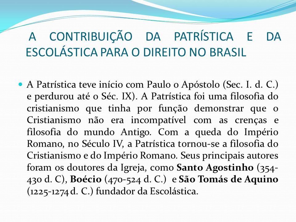 A CONTRIBUIÇÃO DA PATRÍSTICA E DA ESCOLÁSTICA PARA O DIREITO NO BRASIL