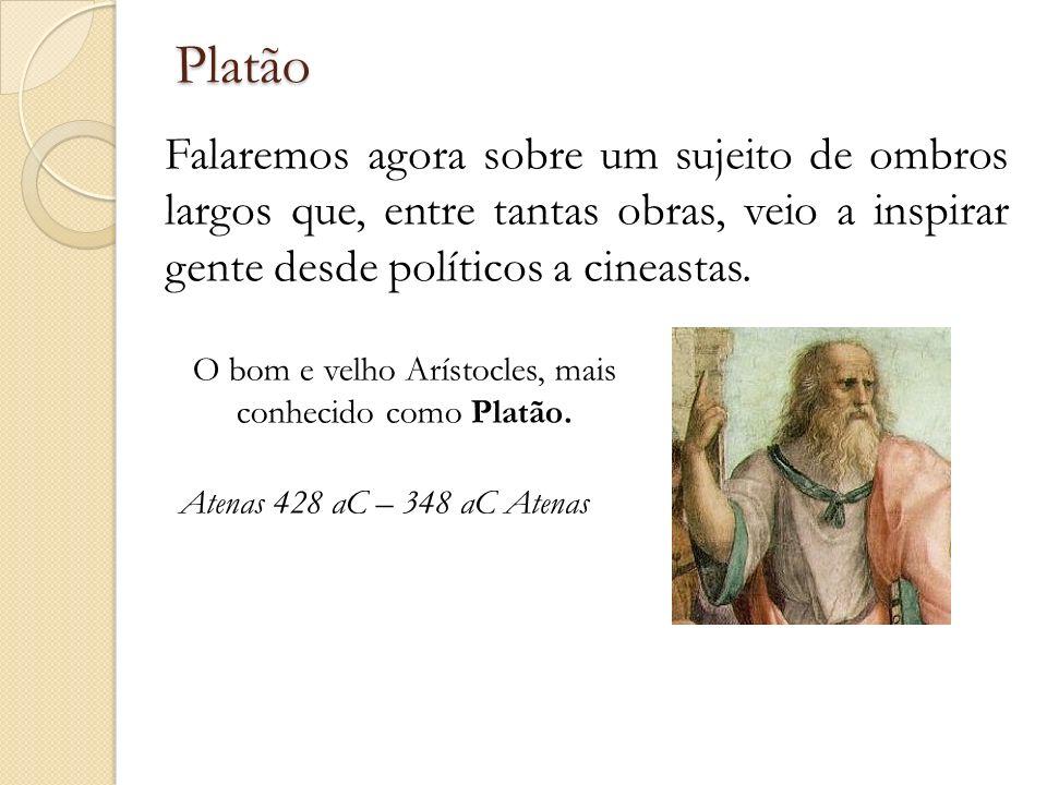 O bom e velho Arístocles, mais conhecido como Platão.