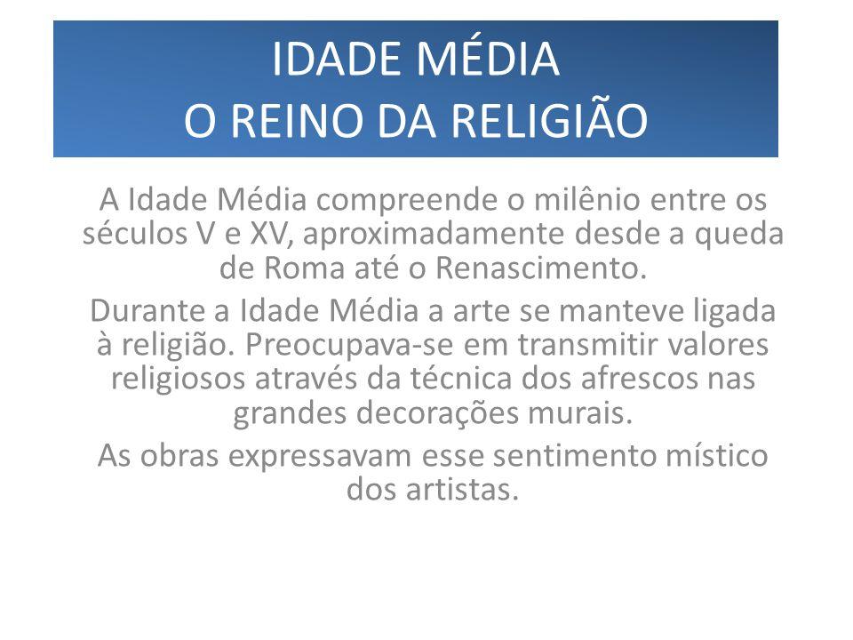 IDADE MÉDIA O REINO DA RELIGIÃO