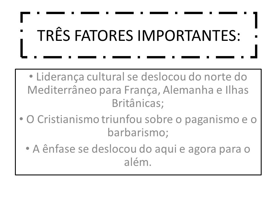 TRÊS FATORES IMPORTANTES: