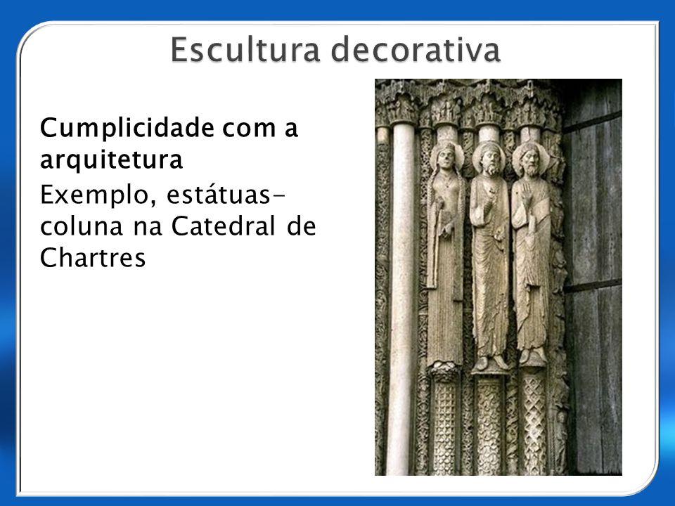 Escultura decorativa Cumplicidade com a arquitetura Exemplo, estátuas- coluna na Catedral de Chartres