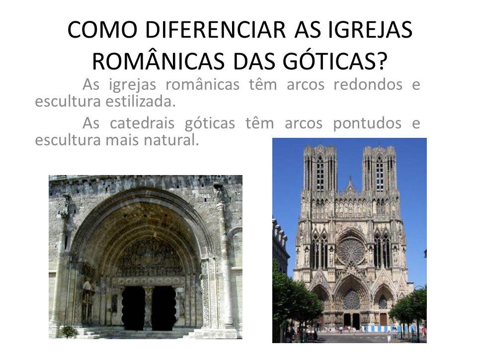 COMO DIFERENCIAR AS IGREJAS ROMÂNICAS DAS GÓTICAS