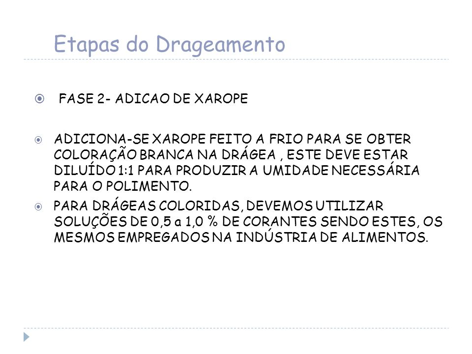 Etapas do Drageamento FASE 2- ADICAO DE XAROPE