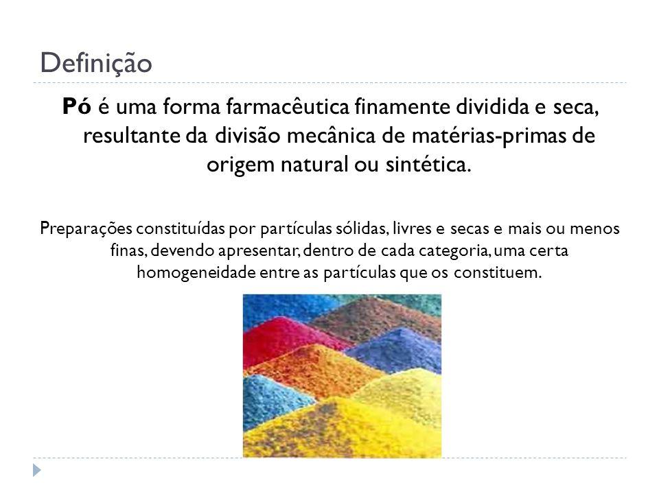 Definição Pó é uma forma farmacêutica finamente dividida e seca, resultante da divisão mecânica de matérias-primas de origem natural ou sintética.