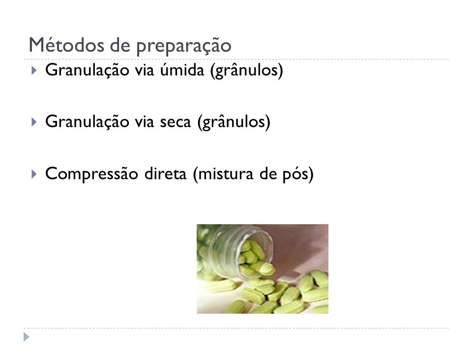 Métodos de preparação Granulação via úmida (grânulos)