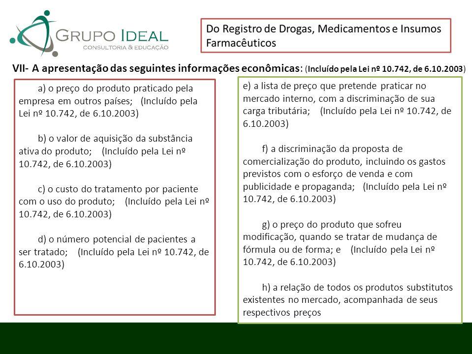 VII- A apresentação das seguintes informações econômicas: (Incluído pela Lei nº 10.742, de 6.10.2003)
