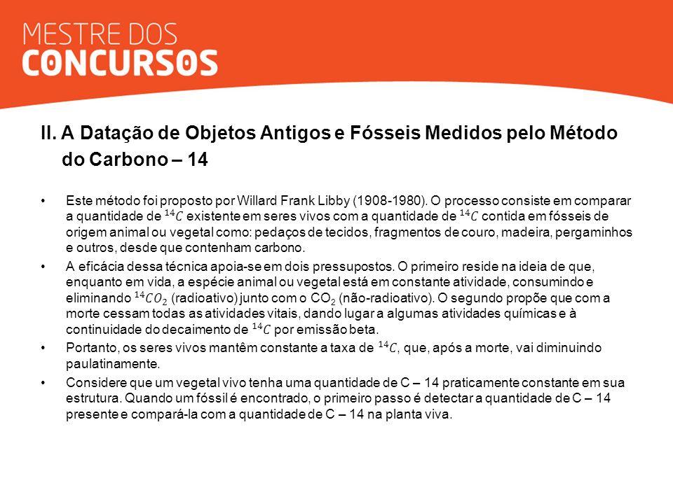 II. A Datação de Objetos Antigos e Fósseis Medidos pelo Método