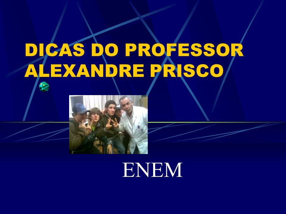 DICAS DO PROFESSOR ALEXANDRE PRISCO