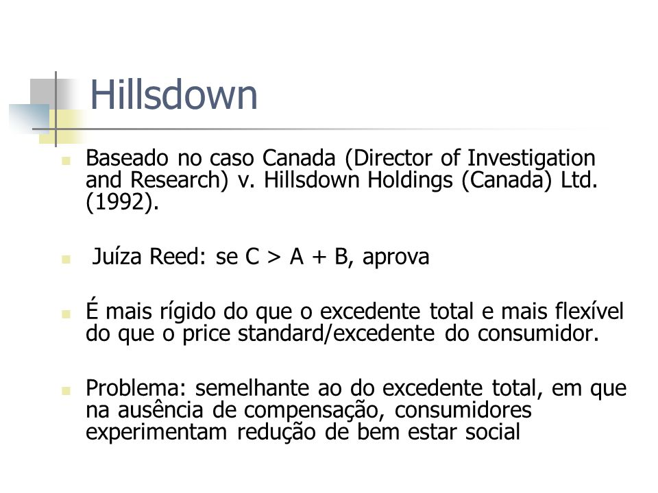 Hillsdown Baseado no caso Canada (Director of Investigation and Research) v. Hillsdown Holdings (Canada) Ltd. (1992).