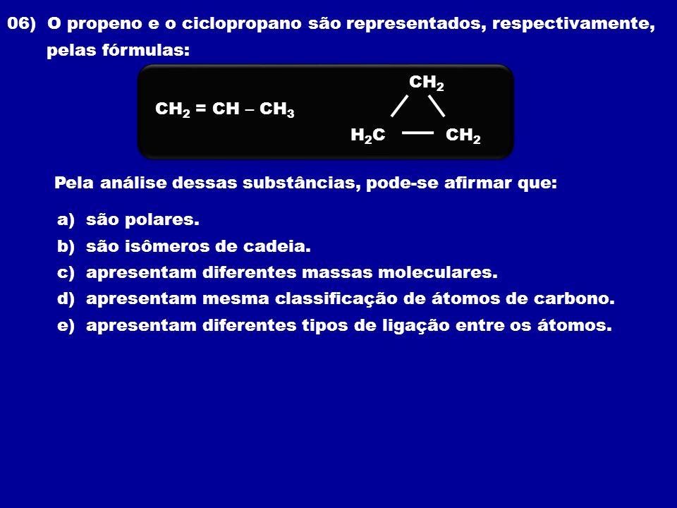 06) O propeno e o ciclopropano são representados, respectivamente,