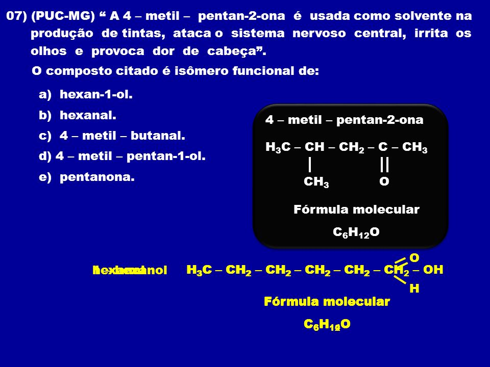 H3C – CH2 – CH2 – CH2 – CH2 – CH2 – OH
