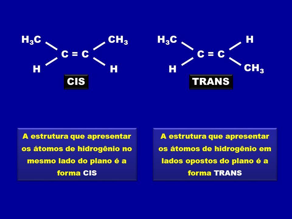 H3C CH3 H3C H C = C C = C H H H CH3 CIS TRANS