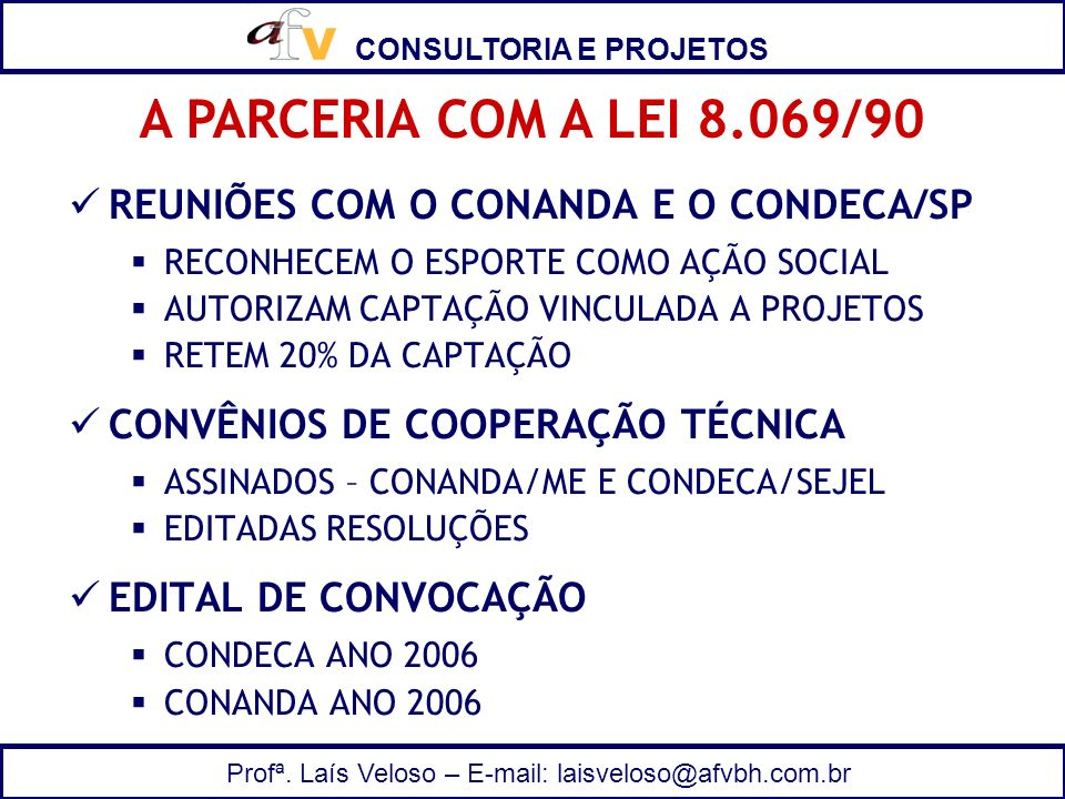 A PARCERIA COM A LEI 8.069/90 REUNIÕES COM O CONANDA E O CONDECA/SP