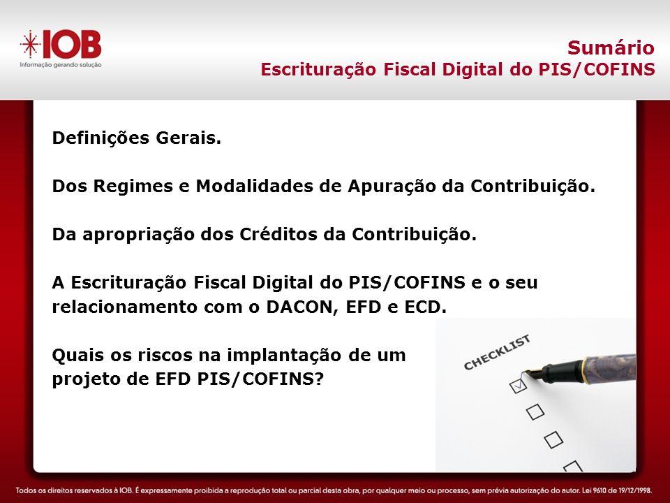 Sumário Escrituração Fiscal Digital do PIS/COFINS Definições Gerais.