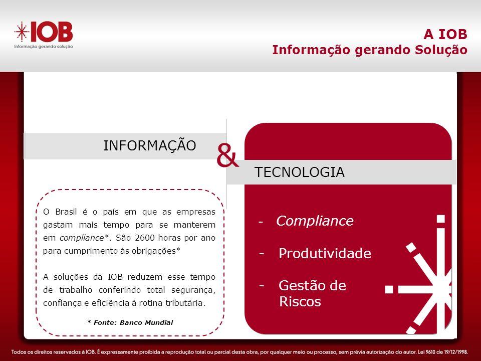 & & A IOB Compliance Produtividade Gestão de Riscos INFORMAÇÃO