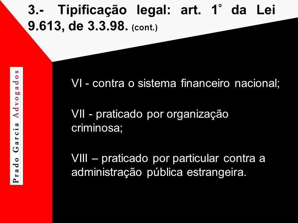 3.- Tipificação legal: art. 1º da Lei 9.613, de 3.3.98. (cont.)