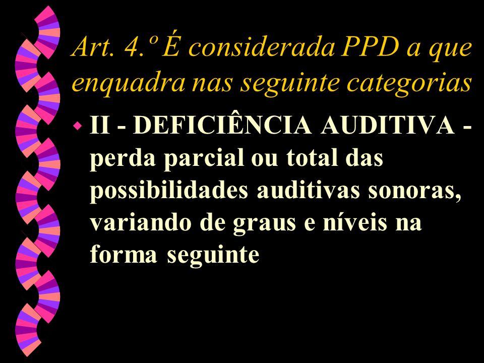 Art. 4.º É considerada PPD a que enquadra nas seguinte categorias