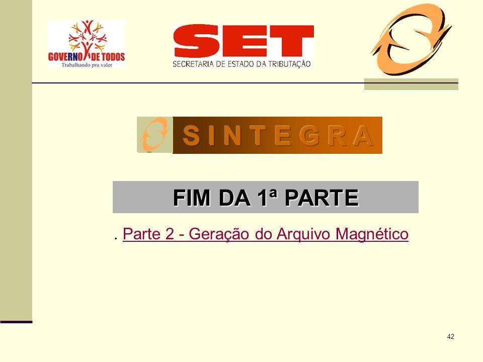 S I N T E G R A FIM DA 1ª PARTE . Parte 2 - Geração do Arquivo Magnético