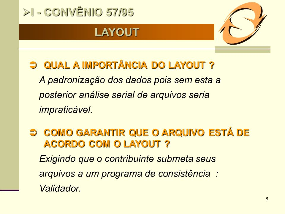 I - CONVÊNIO 57/95 LAYOUT QUAL A IMPORTÂNCIA DO LAYOUT