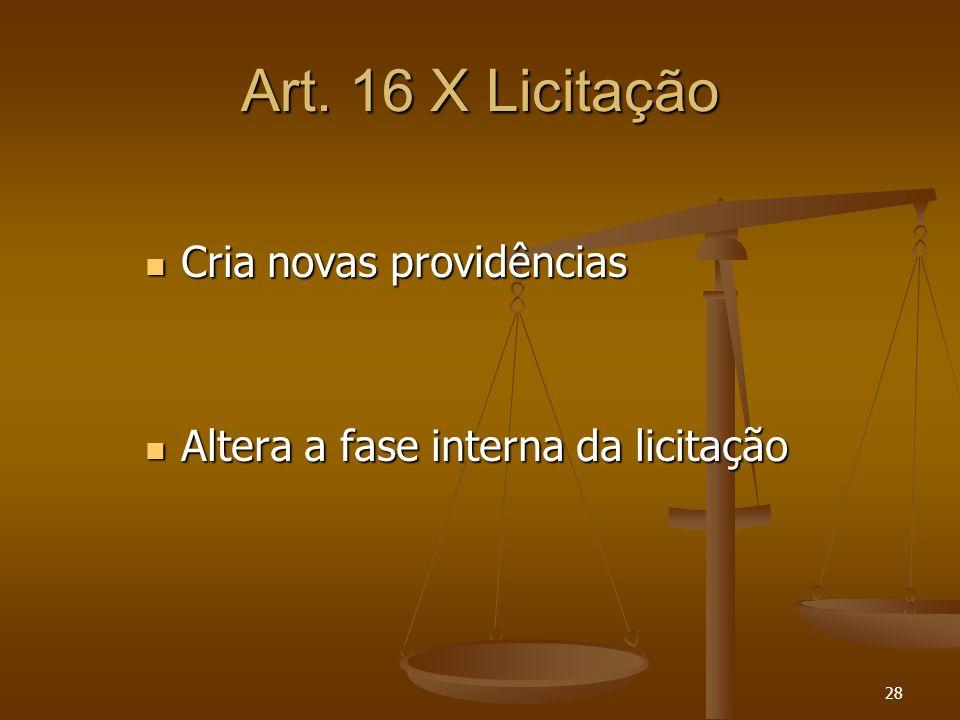 Art. 16 X Licitação Cria novas providências
