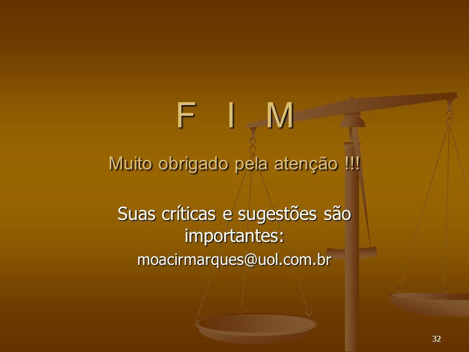 F I M Muito obrigado pela atenção !!!