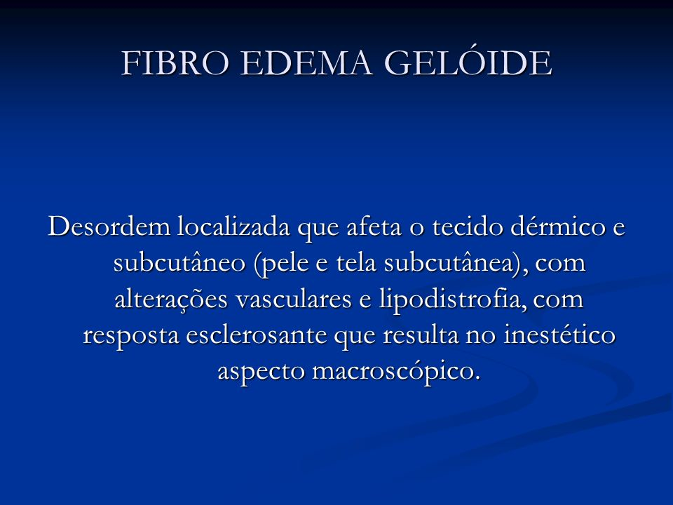 FIBRO EDEMA GELÓIDE