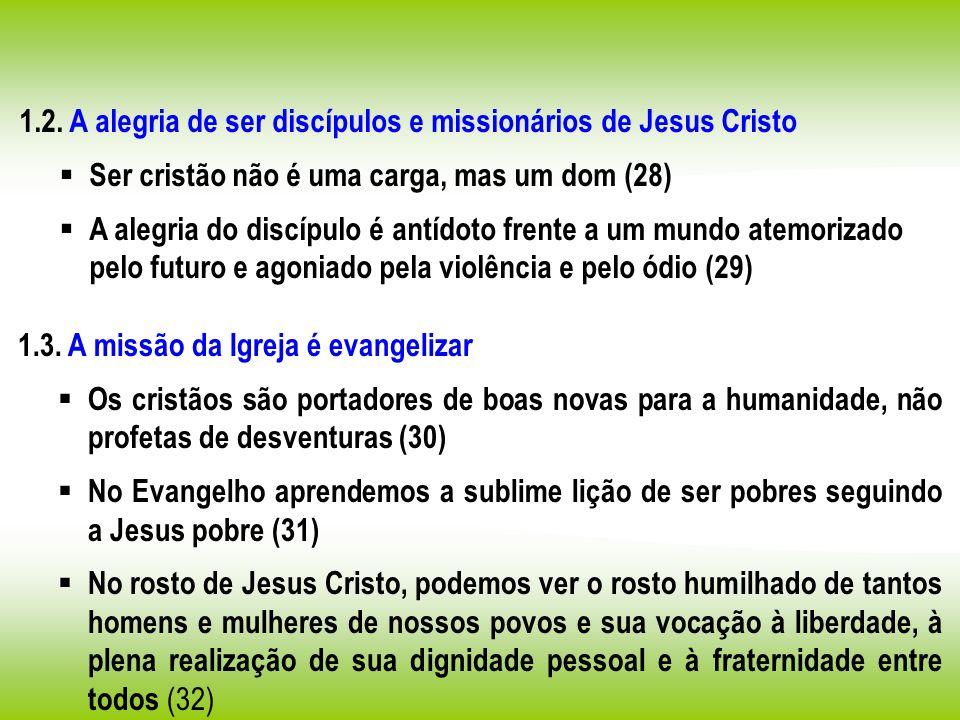 1.2. A alegria de ser discípulos e missionários de Jesus Cristo