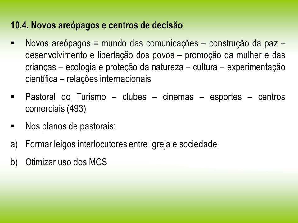 10.4. Novos areópagos e centros de decisão