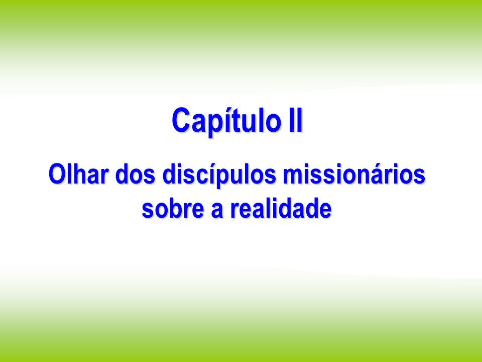Olhar dos discípulos missionários sobre a realidade