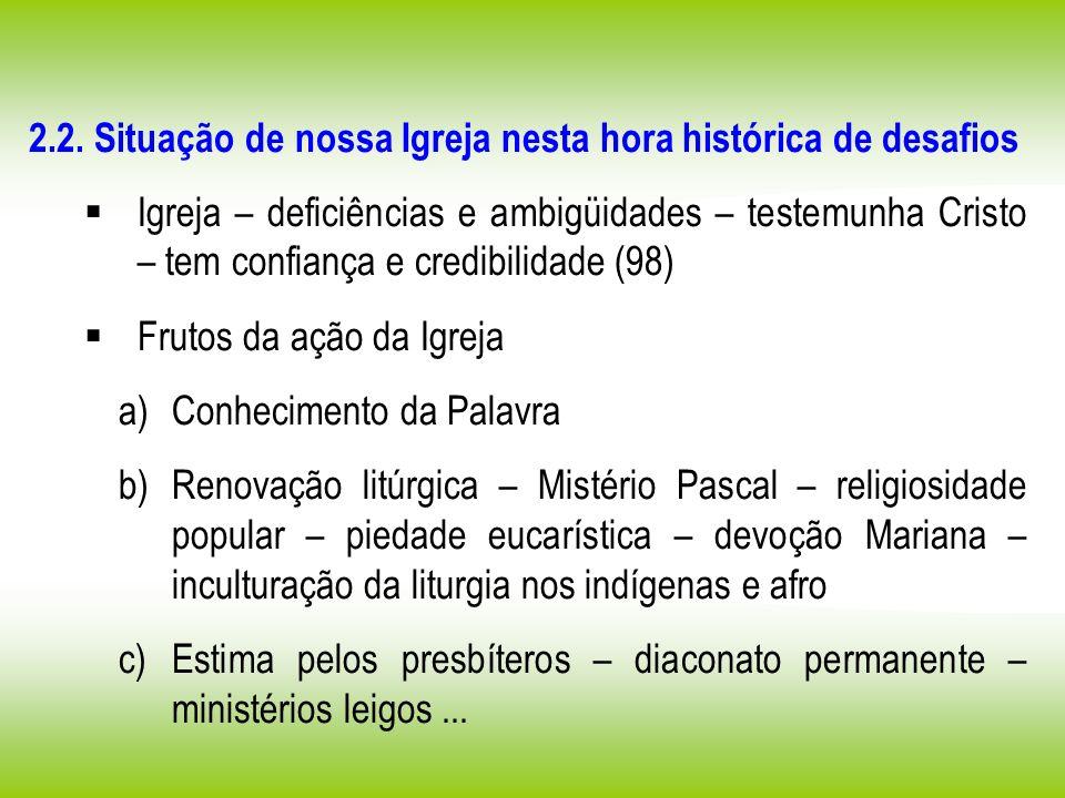 2.2. Situação de nossa Igreja nesta hora histórica de desafios