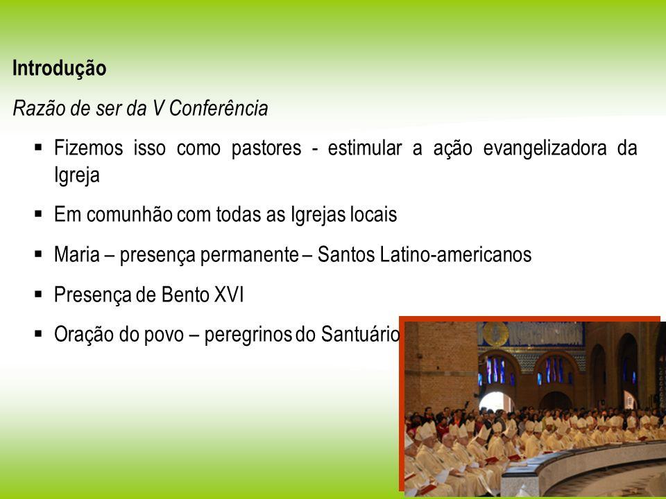 Introdução Razão de ser da V Conferência. Fizemos isso como pastores - estimular a ação evangelizadora da Igreja.