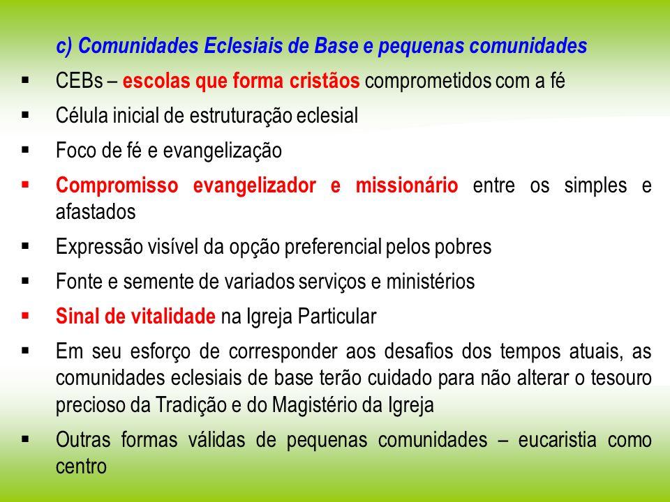 c) Comunidades Eclesiais de Base e pequenas comunidades