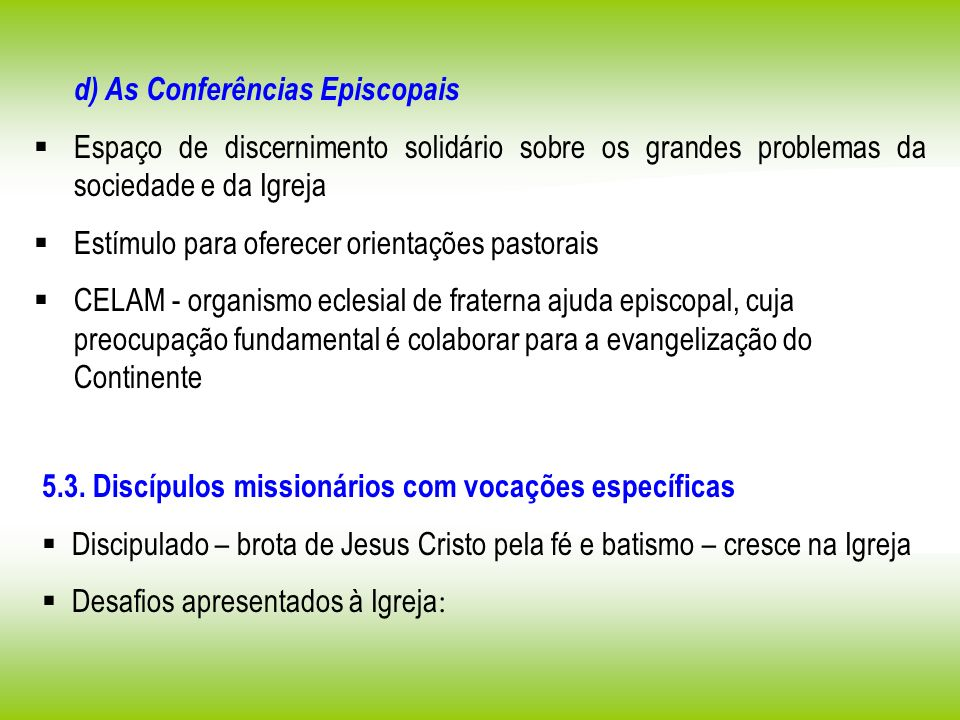 d) As Conferências Episcopais