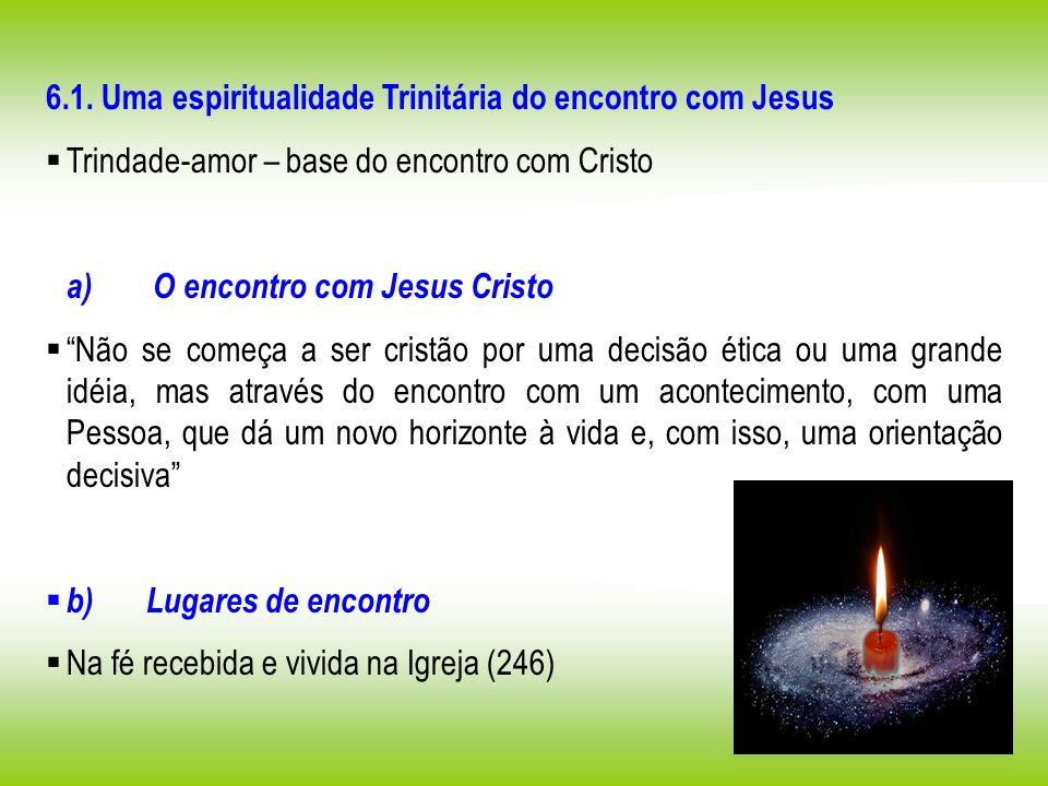 6.1. Uma espiritualidade Trinitária do encontro com Jesus