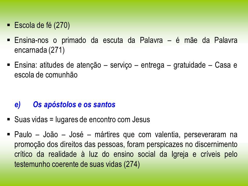 Escola de fé (270) Ensina-nos o primado da escuta da Palavra – é mãe da Palavra encarnada (271)