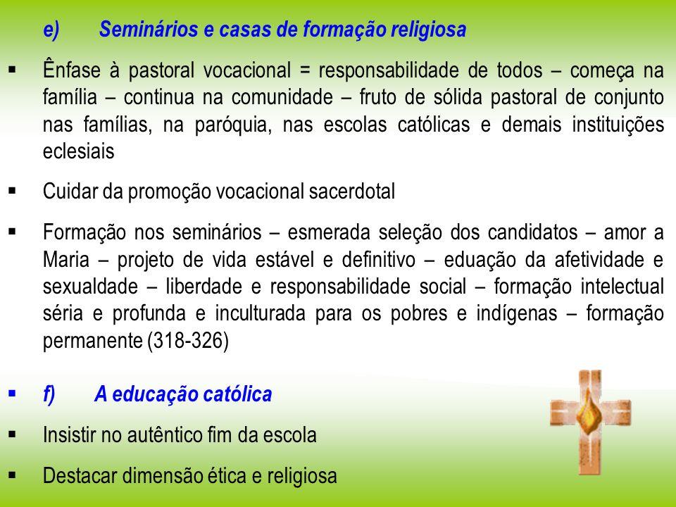 e) Seminários e casas de formação religiosa