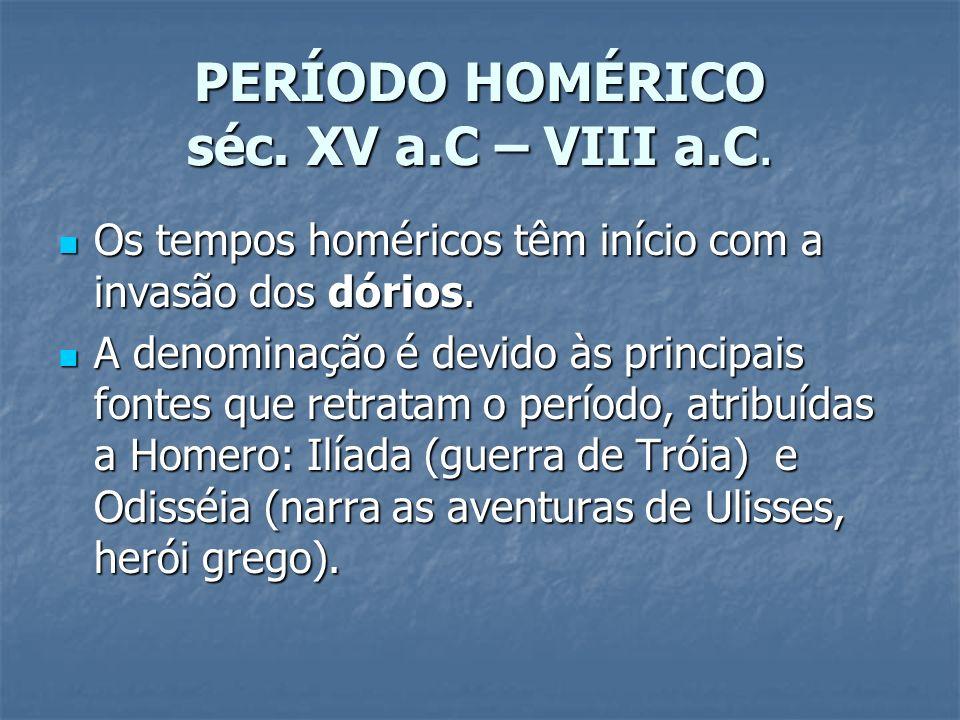 PERÍODO HOMÉRICO séc. XV a.C – VIII a.C.