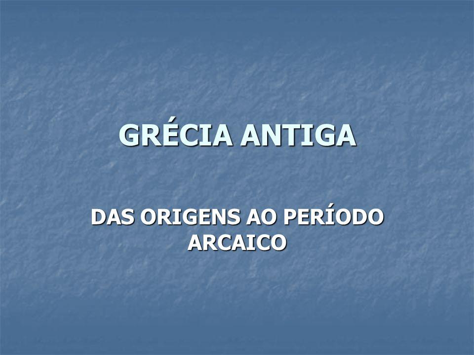 DAS ORIGENS AO PERÍODO ARCAICO