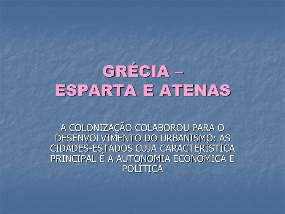 GRÉCIA – ESPARTA E ATENAS