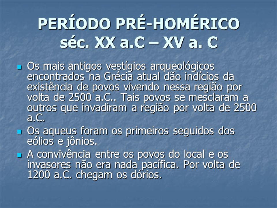 PERÍODO PRÉ-HOMÉRICO séc. XX a.C – XV a. C