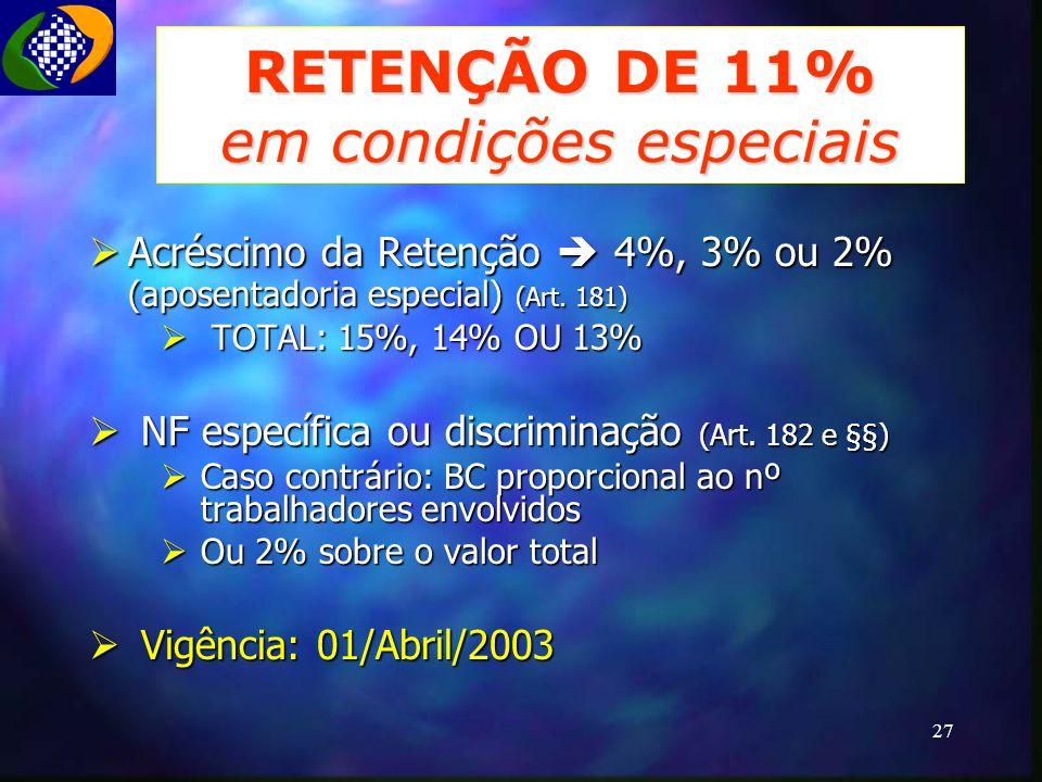 RETENÇÃO DE 11% em condições especiais