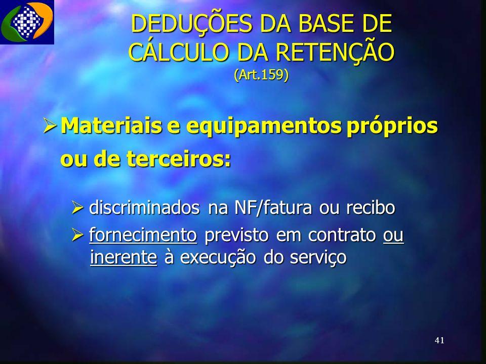 DEDUÇÕES DA BASE DE CÁLCULO DA RETENÇÃO (Art.159)