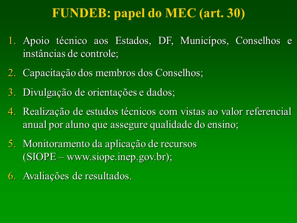 FUNDEB: papel do MEC (art. 30)