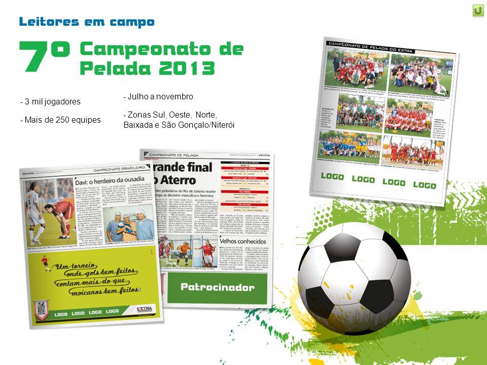 Julho a novembro Zonas Sul, Oeste, Norte, Baixada e São Gonçalo/Niterói.