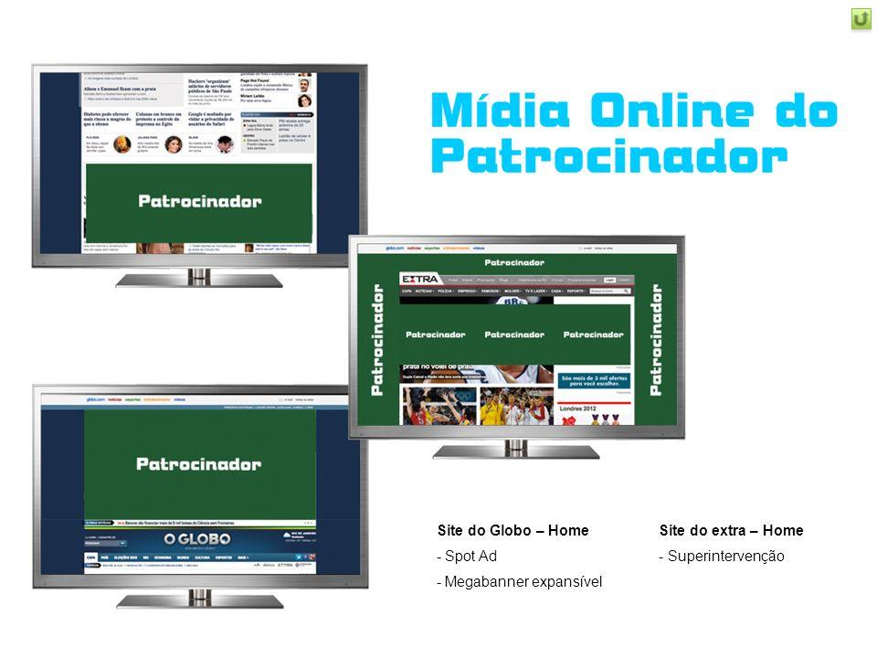 Site do Globo – Home Spot Ad Megabanner expansível Site do extra – Home - Superintervenção