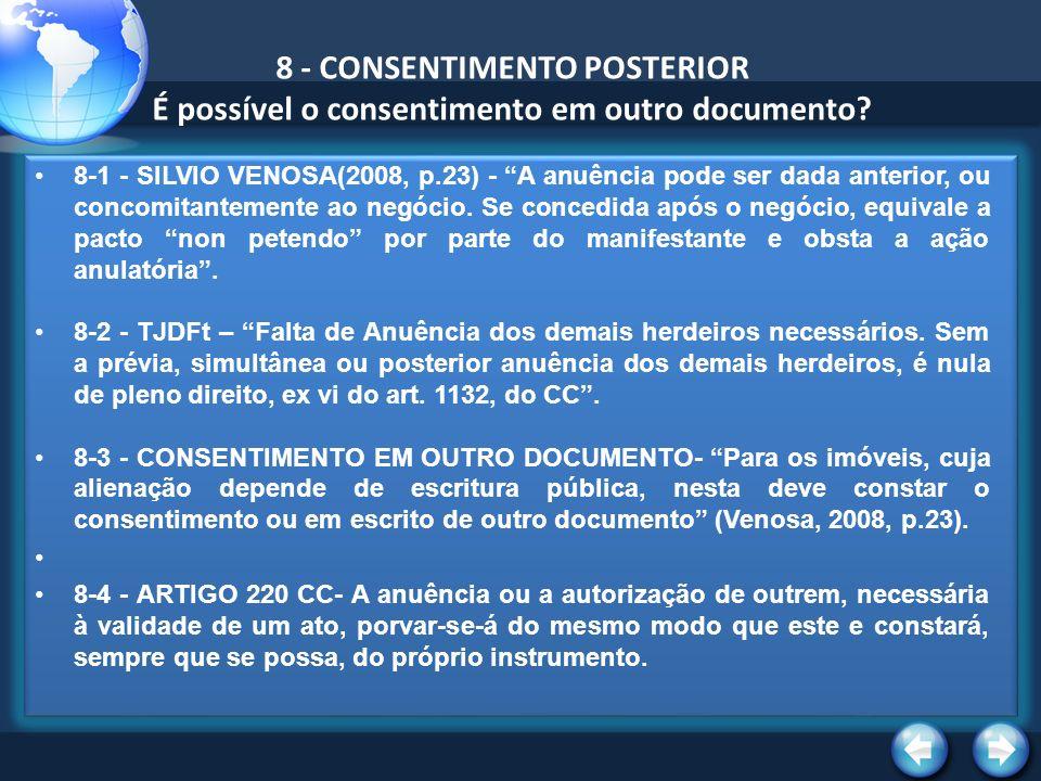 8 - CONSENTIMENTO POSTERIOR É possível o consentimento em outro documento