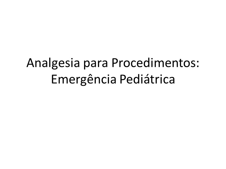 Analgesia para Procedimentos: Emergência Pediátrica