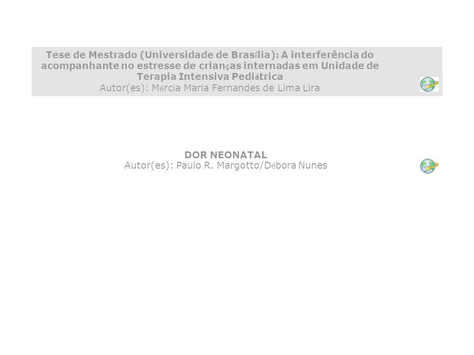 DOR NEONATAL Autor(es): Paulo R. Margotto/Débora Nunes