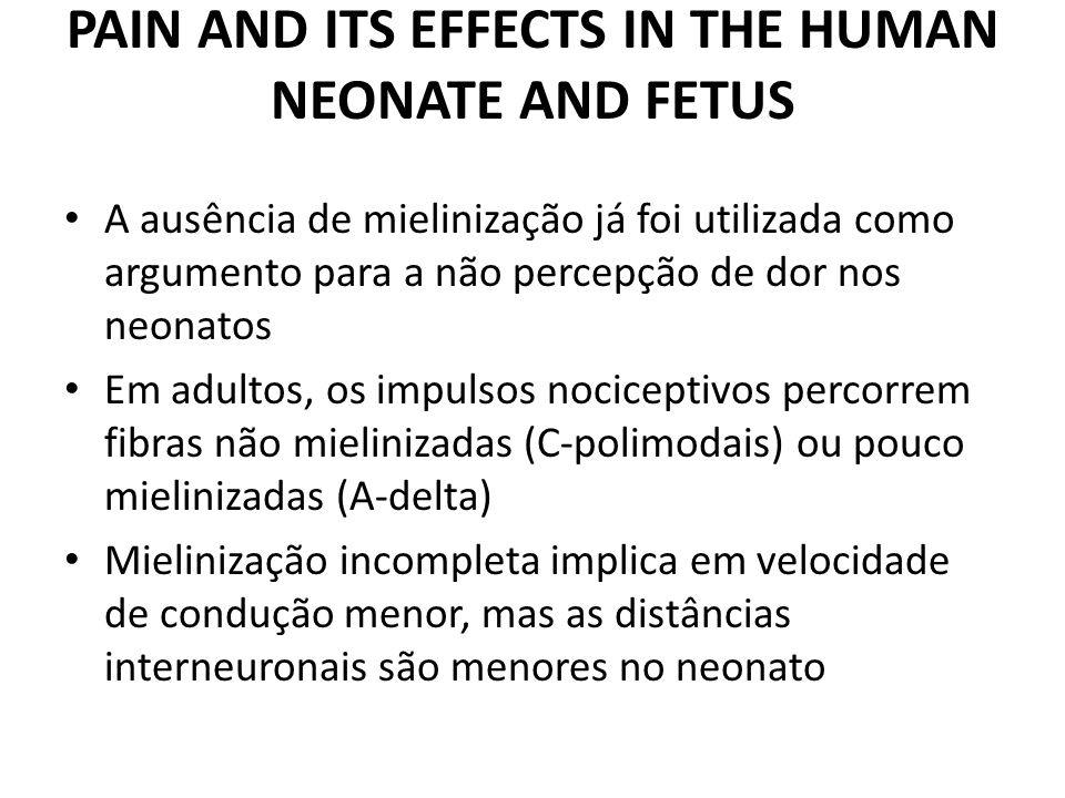 PAIN AND ITS EFFECTS IN THE HUMAN NEONATE AND FETUS